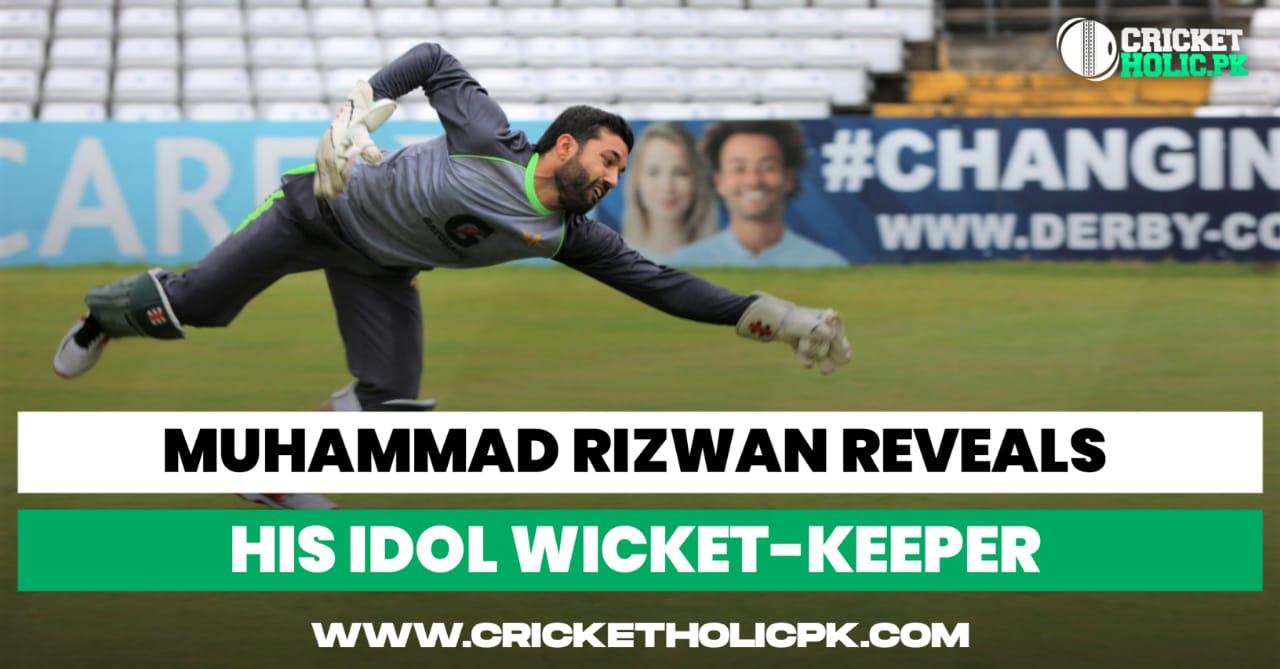 Mohammad Rizwan reveals his idol wicketkeeper
